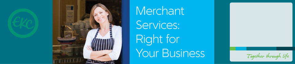Learn about Merchant Services at EKC