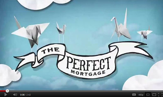 Watch the Perfect Mortgage Video
